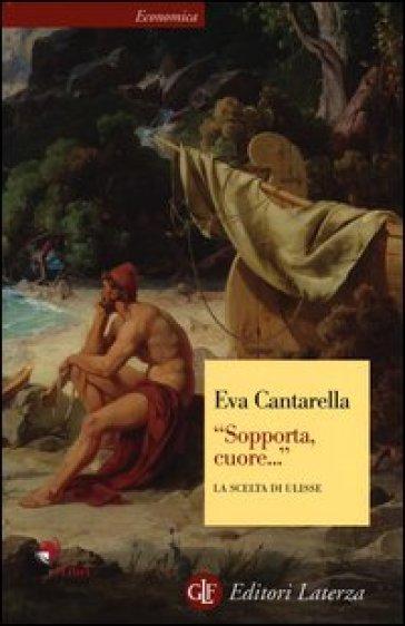«Sopporta, cuore...» La scelta di Ulisse - Eva Cantarella   Thecosgala.com