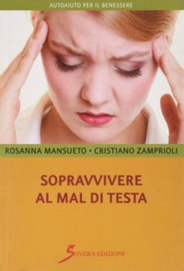 Sopravvivere al mal di testa - Rosanna Mansueto   Jonathanterrington.com