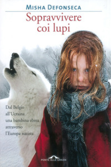 Sopravvivere con i lupi - Misha Defonseca  