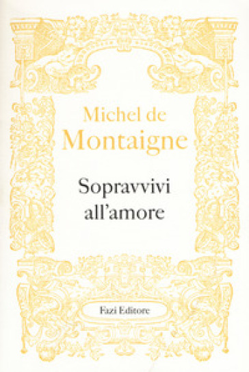 Sopravvivi all'amore - Michel de Montaigne |