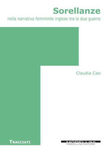 Sorellanze nella narrativa femminile inglese tra le due guerre - Claudia Cao |