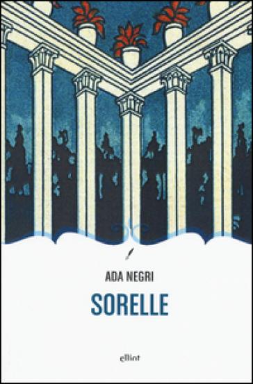 Sorelle - Ada Negri  