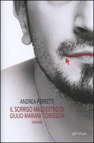 Sorriso maldestro di Giulio Mariani Cobseschi (Il) - Andrea Ferretti |