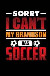 Sorry I Can t My Grandson Has Soccer