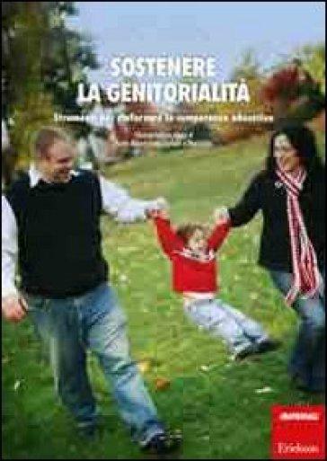 Sostenere la genitorialità. Strumenti per rinforzare le competenze educative. Con DVD - Suzanne Lavigueur | Thecosgala.com