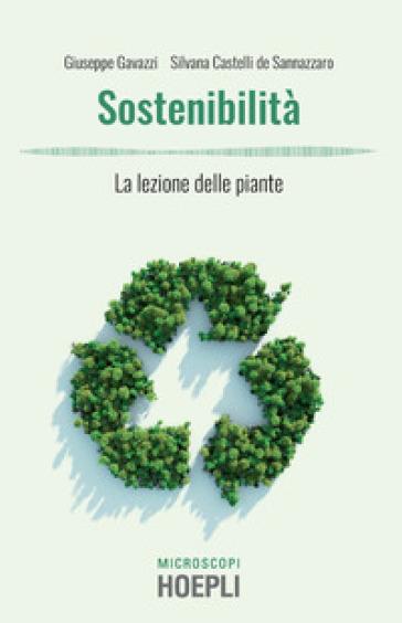 Sostenibilità. La lezione delle piante - Giuseppe Gavazzi |