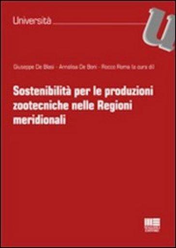 Sostenibilità per le produzioni zootecniche nelle regioni meridionali - Giuseppe De Blasi | Jonathanterrington.com