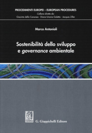 Sostenibilità dello sviluppo e governance ambientale - Marco Antonioli |