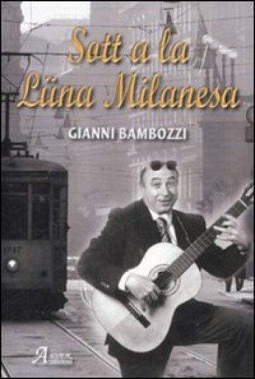 Sott a la luna milanesa - Gianni Bambozzi  