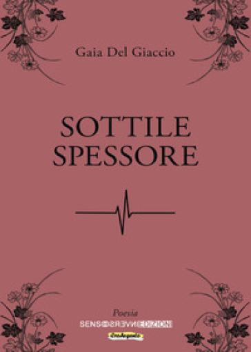 Sottile spessore - Gaia Del Giaccio |
