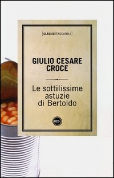 Sottilissime astuzie di Bertoldo (Le) - Giulio Cesare Croce  