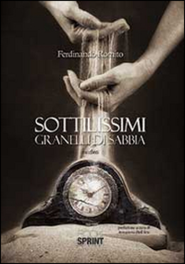 Sottilissimi granelli di sabbia - Ferdinando Romito | Jonathanterrington.com
