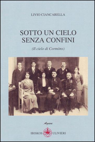 Sotto un cielo senza confini (Il cielo di Cormòns) - Livio Ciancarella  