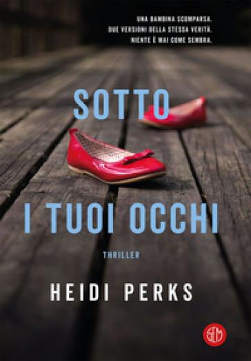 Sotto i tuoi occhi - Heidi Perks |