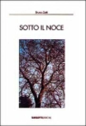 Sotto il noce - Bruno Zotti |