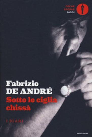 Sotto le ciglia chissà. I diari - Fabrizio De André | Thecosgala.com