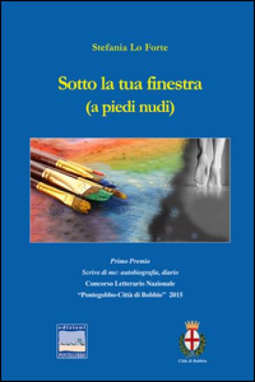 Sotto la tua finestra (a piedi nudi) - Stefania Lo Forte | Kritjur.org