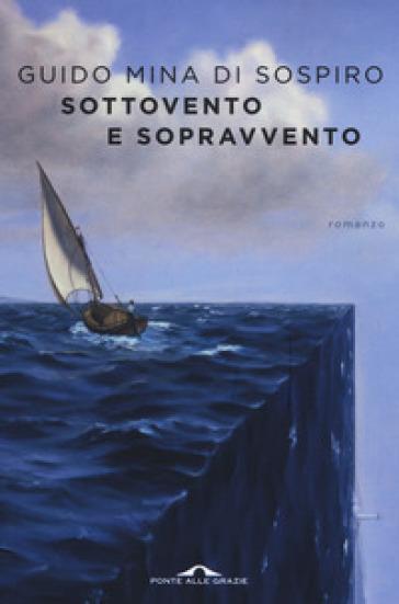 Sottovento e sopravvento - Guido Mina di Sospiro | Ericsfund.org