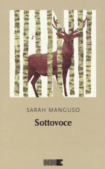 Sottovoce - Sarah Manguso |