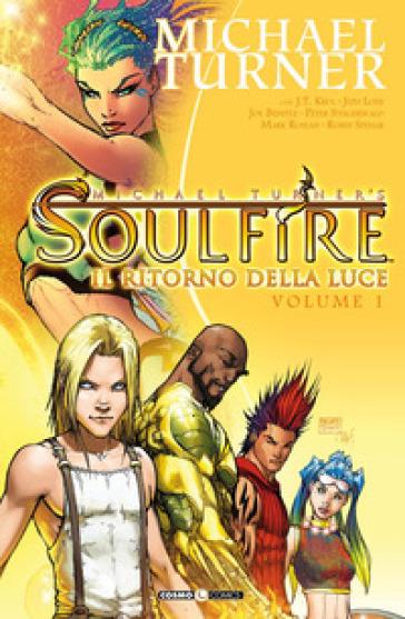 Soulfire. 1: Il ritorno della luce - Michael Turner |