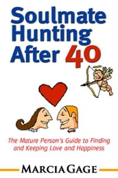 Soulmate Hunting After 40: The Mature Person