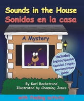 Sounds in the House! Sonidos en la casa: A Mystery