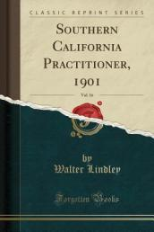 Southern California Practitioner, 1901, Vol. 16 (Classic Reprint)