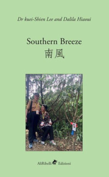 Southern breeze. Ediz. inglese e cinese - Dalila Hiaoui |