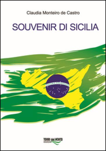 Souvenir di Sicilia - Claudia Monteiro De Castro |