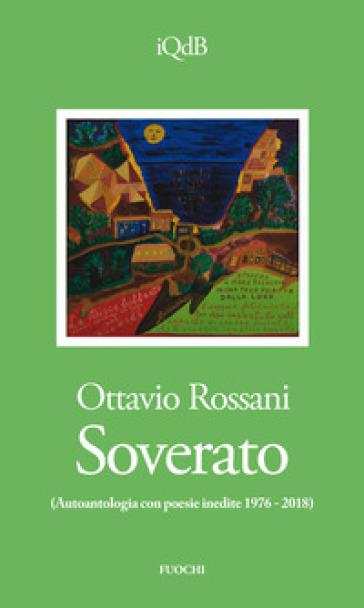 Soverato. Autoantologia con poesie inedite (1976-2018) - Ottavio Rossani pdf epub