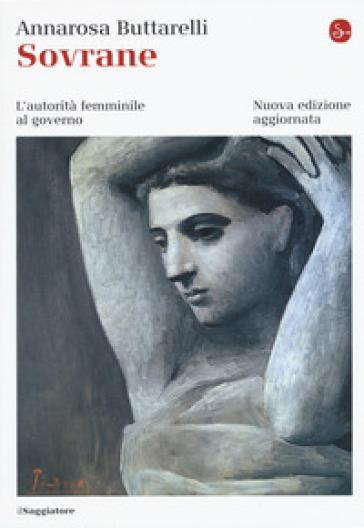 Sovrane. L'autorità femminile al governo - Annarosa Buttarelli | Jonathanterrington.com