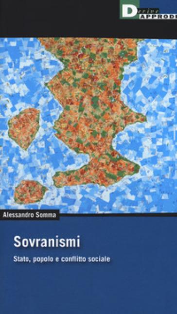 Sovranismi. Stato, popolo e conflitto sociale - Alessandro Somma | Rochesterscifianimecon.com