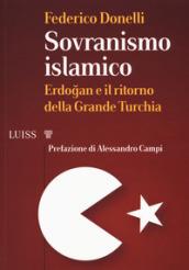 Sovranismo islamico. Erdogan e il ritorno della grande Turchia