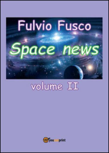 Space news. 2. - Fulvio Fusco   Rochesterscifianimecon.com