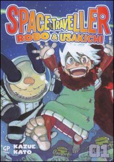 Space traveller. Robo & Usakichi. 1. - Kazue Kato | Rochesterscifianimecon.com