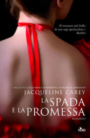 Spada e la promessa (La) - Jacqueline Carey | Rochesterscifianimecon.com