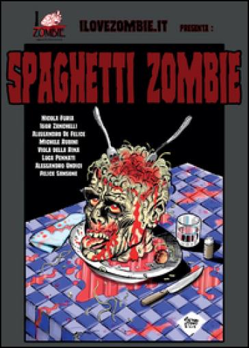Spaghetti zombie - Nicola Furia | Rochesterscifianimecon.com