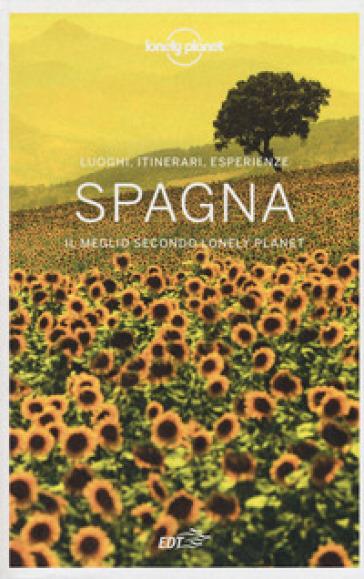 Spagna. Luoghi, itinerari, esperienze. Il meglio secondo Lonely Planet