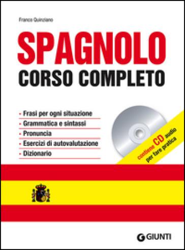 Spagnolo. Corso completo. Ediz. bilingue. Con CD Audio - Franco Quinziano | Rochesterscifianimecon.com