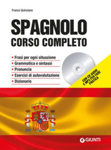 Spagnolo. Corso completo. Con CD-Audio. Con File audio per il download - Franco Quinziano |
