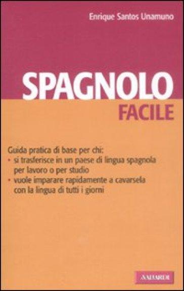 Spagnolo facile. Ediz. bilingue - Enrique Santos Unamuno | Rochesterscifianimecon.com