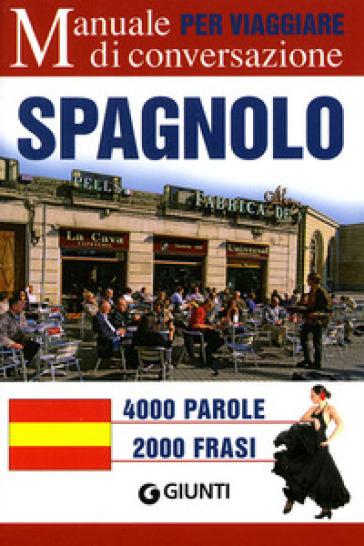 Spagnolo per viaggiare. Manuale di conversazione. Ediz. bilingue - P. Lisbona pdf epub