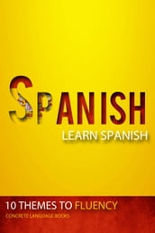 Spanish - Learn Spanish - 10 Themes to Fluency