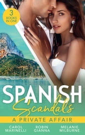 Spanish Scandals: A Private Affair: The Baby of Their Dreams / The Spanish Duke