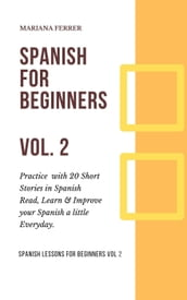 Spanish for Beginners:Short Spanish Lessons to Improve Your Vocabulary Everyday Fast