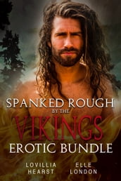 Spanked Rough By The Vikings Erotic Bundle