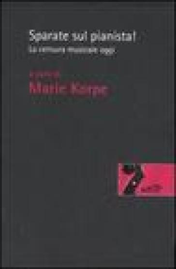 Sparate sul pianista. La censura musicale oggi - V. Perna pdf epub