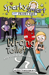 Sparky Smart from Priory Park: The Wrong Toilet and Other Disasters