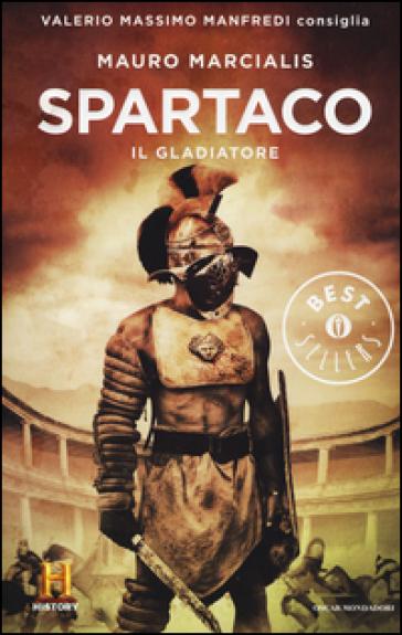 Spartaco il gladiatore. Il romanzo di Roma. 3. - Mauro Marcialis | Rochesterscifianimecon.com