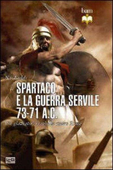 Spartaco e la guerra servile 73 71 a c un gladiatore si - Spartaco roma ...
